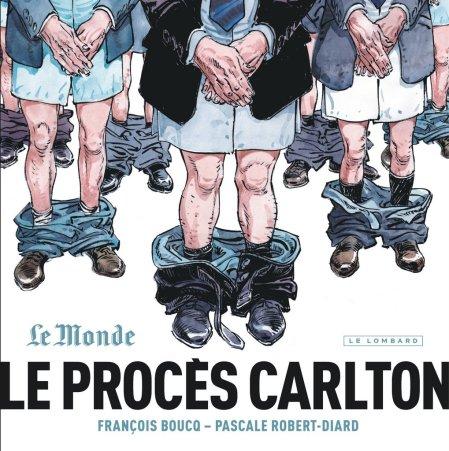 Le Procès Carlton - Robert-Diard - Boucq - Le Lombard - Couverture (1)