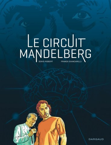 Le circuit Mandelberg - Denis Robert - Franck Biancarelli - Couverture