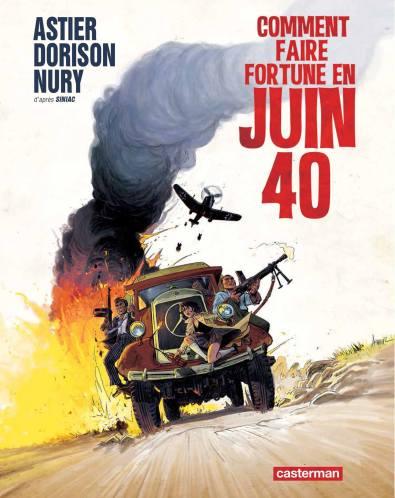 Dorison - Nury - Astier - Comment faire forune en juin 40 - Couverture