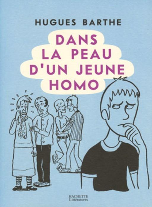 Hugues Barthe - Hachette - Dans la peau d'un jeune homo