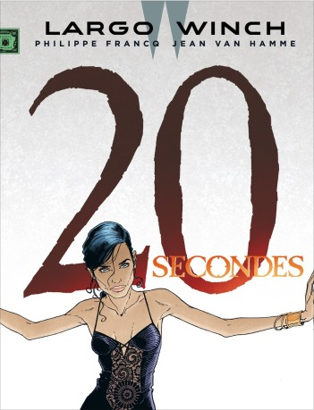 Largo Winch - 20 secondes - Van Hamme - Francq - Couverture