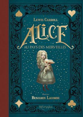 Alice Au Pays Des Merveilles 2016 - Lewis Carroll - Benjamin Lacombe - Couverture