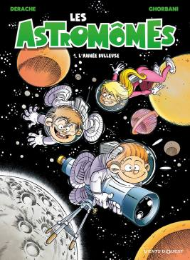 Les Astromomes - T1 - L'annee bulleuse - Derache - Ghorbani - Gao - Couverture