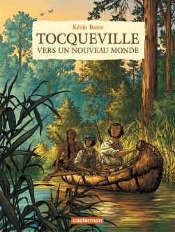 Tocqueville vers un nouveau monde - Kevin Bazot - Casterman - Couverture