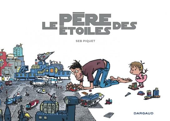 Le pere des étoiles - Seb Piquet - Couverture