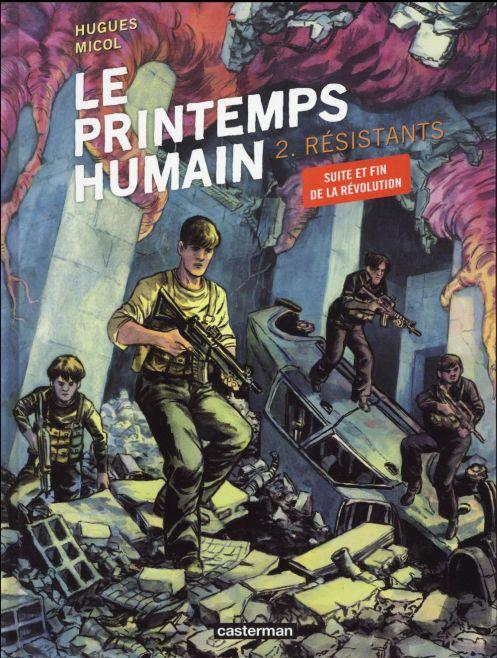 Le printemps humain - t.2 - Résistants - Hugues Micol - couverture