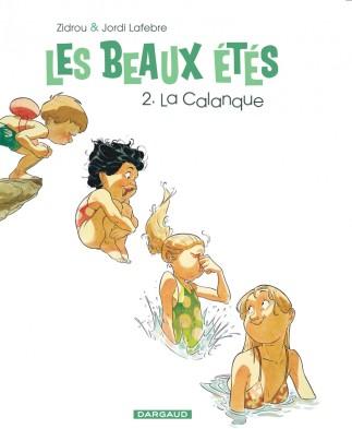 Les beaux etes - Tome 2 - La Calanque - Zidrou - Lafebre - couverture