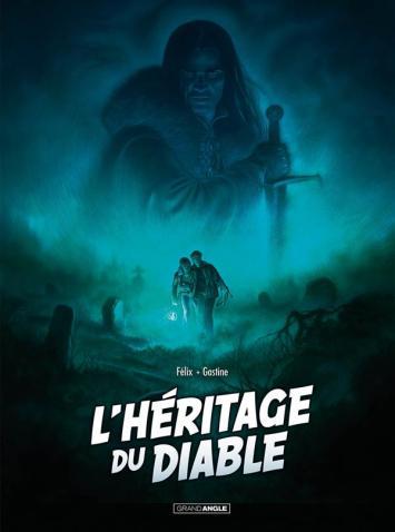 L'heritage du diable - integrale - Jerome Felix - Paul Gastine - couverture