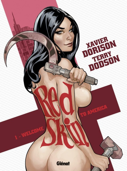 Red Skin - Xavier Dorison - Terry Dodson - Rachel Dodson - tome 1 - welcome to america - couverture