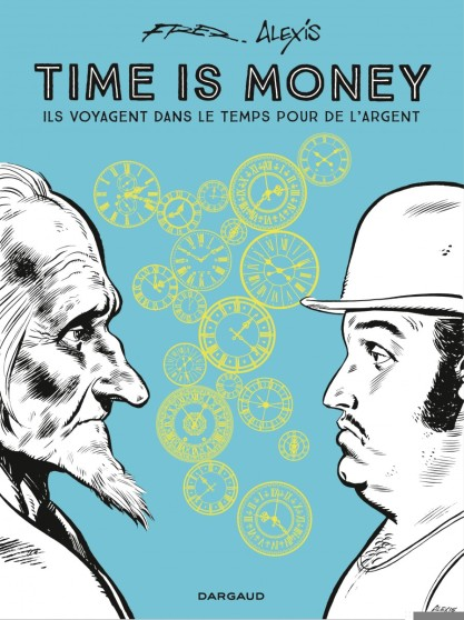 Time is money - intégrale - Fred - Alexis - Couverture
