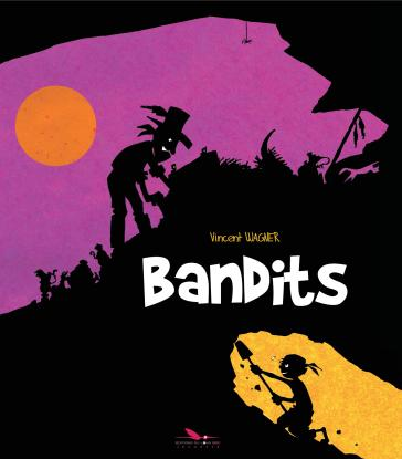 bandits-vincent-wagner-editions-du-long-bec-couverture