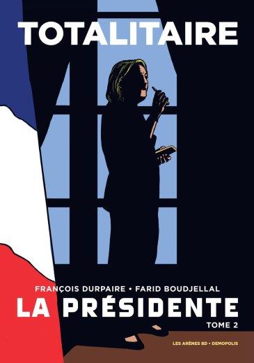 la-presidente-2-totalitaire-francois-durpaire-farid-boudjellal-couverture