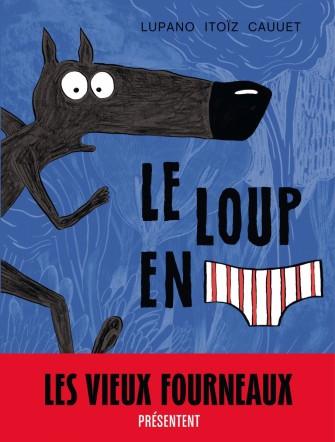 le-loup-en-slip-lupano-itoiz-couverture