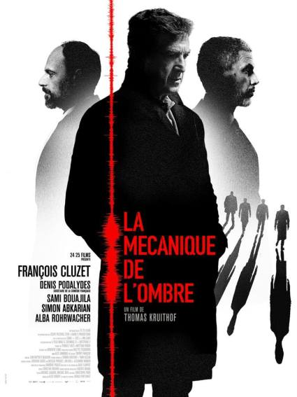 la-mecanique-de-lombre-de-thomas-kruithof-francois-cluzet-denis-podalydes-sami-bouajila-affiche