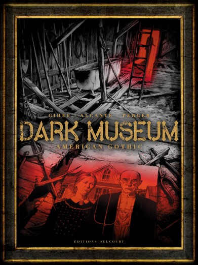 dark-museum-t-1-american-gothic-gihef-alcante-perger-couverture