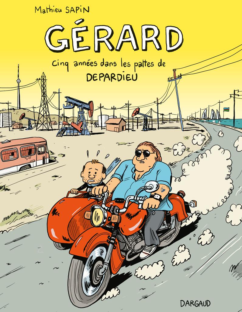 Gérard – Cinq années dans les pattes de Depardieu – Mathieu Sapin – Dargaud  – couverture