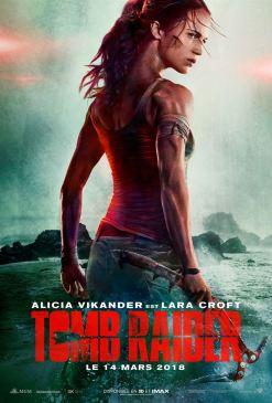 Tomb Raider - Lara Croft - film 2018 - Roar Uthaug - Alicia Vikander - affiche 2
