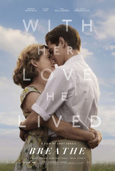 Breathe - biopic - Robin Cavendish - polio - paralysie - Andy Serkis - Andrew Garfield - Claire Foy - affiche 2