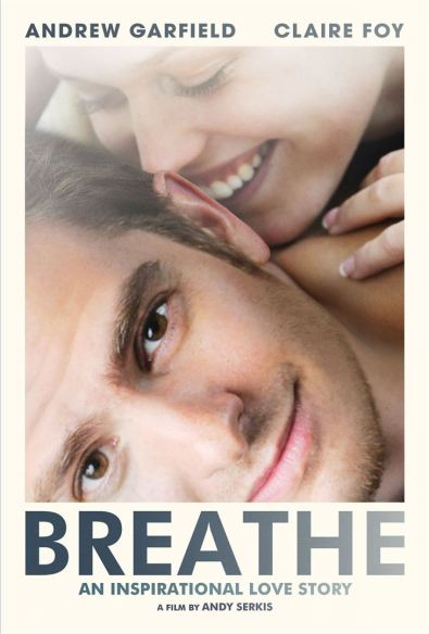 Breathe - biopic - Robin Cavendish - polio - paralysie - Andy Serkis - Andrew Garfield - Claire Foy - affiche 3
