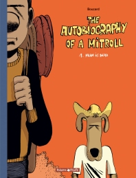 The Autobiography of a mitroll - l'intégrale - Guillaume Bouzard - autofiction - fantaisy - couverture tome 1 - Mum is dead
