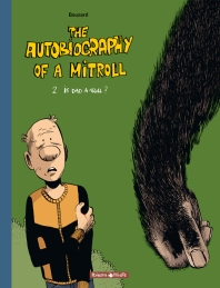 The Autobiography of a mitroll - l'intégrale - Guillaume Bouzard - autofiction - fantaisy - couverture tome 2 - Is dad a troll