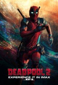 Deadpool 2 - David Leitch - Ryan Reynolds - Josh Brolin - Morena Baccarin -Julian Dennison - Zazie Beetz - Leslie Uggams - Shioli Kutsuna -Brianna Hildebrand - Jack Kesy -Karan Son