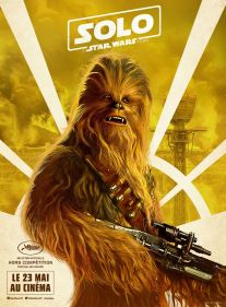 Solo - A Star Wars Story - Ron Howard - Chewbacca - affiche 3