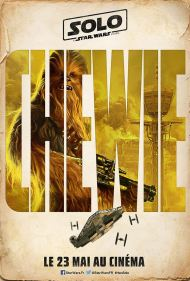 Solo - A Star Wars Story - Ron Howard - Chewbacca - affiche