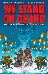 We stand on guard - Brian K. Vaughan - Steve Skroce - Matt Hollingsworth - guerre USA - canada - or bleu - eau - guerilla - cover 5